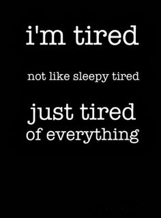 Tired of being in a relationship